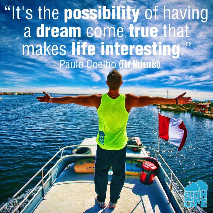 Возможность исполнения мечты - вот что делает жизнь интересной